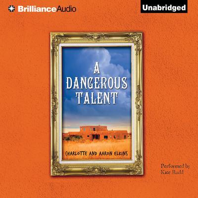 A Dangerous Talent Audiobook, by Charlotte Elkins