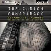 The Zurich Conspiracy, by Bernadette Calonego