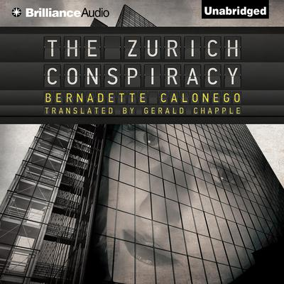 The Zurich Conspiracy Audiobook, by Bernadette Calonego