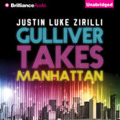 Gulliver Takes Manhattan Audiobook, by Justin Luke Zirilli