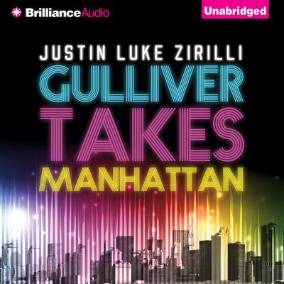 Gulliver Takes Manhattan Audiobook, by Justin Luke Zirilli