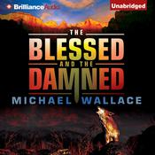 The Blessed and the Damned Audiobook, by Michael Wallace