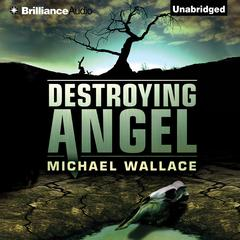 Destroying Angel Audiobook, by Michael Wallace