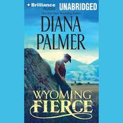 Wyoming Fierce Audiobook, by Diana Palmer
