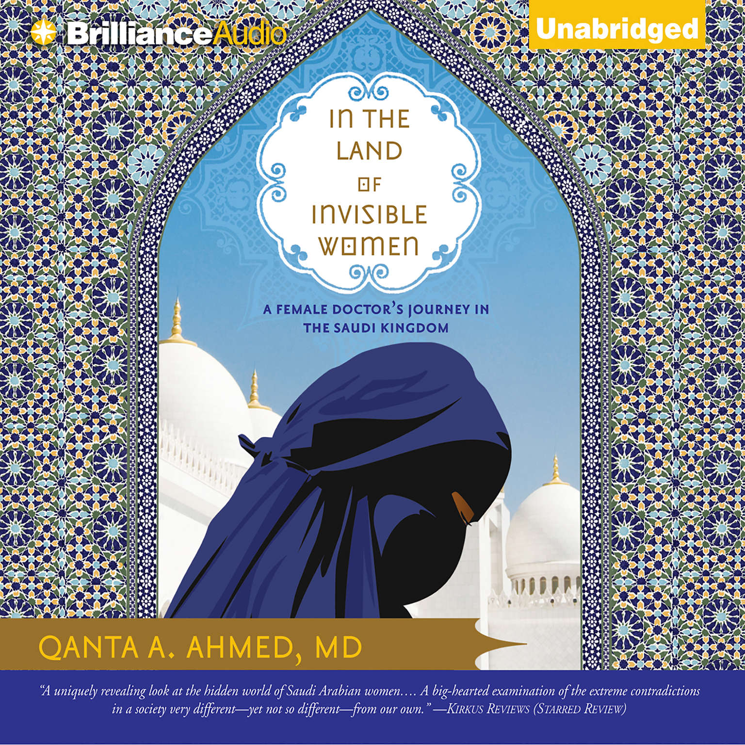 Printable In the Land of Invisible Women: A Female Doctor's Journey in the Saudi Kingdom Audiobook Cover Art
