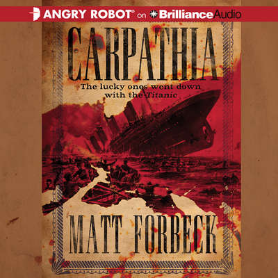 Carpathia Audiobook, by Matt Forbeck