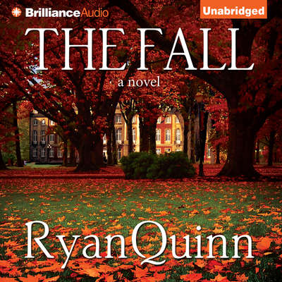 The Fall: A Novel Audiobook, by Ryan Quinn