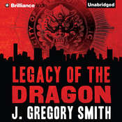Legacy of the Dragon Audiobook, by J. Gregory Smith