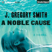 A Noble Cause Audiobook, by J. Gregory Smith