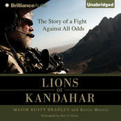 Lions of Kandahar: The Story of a Fight Against All Odds Audiobook, by Rusty Bradley