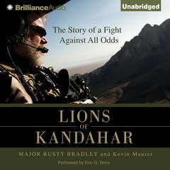 Lions of Kandahar: The Story of a Fight Against All Odds Audiobook, by Major Rusty Bradley, Kevin Maurer