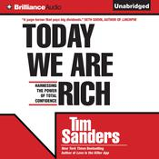 Today We are Rich: Harnessing the Power of Total Confidence Audiobook, by Tim Sanders