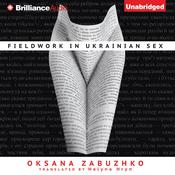 Fieldwork in Ukrainian Sex, by Oksana Zabuzhko