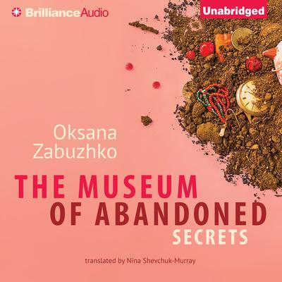The Museum of Abandoned Secrets Audiobook, by Oksana Zabuzhko