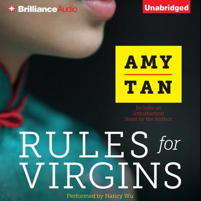 Rules for Virgins: Wherein Magic Gourd Advises Young Violet on How to Become a Popular Courtesan While Avoiding Cheapskates, False Love, and Suicide Audiobook, by Amy Tan