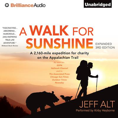 A Walk for Sunshine: A 2,160-Mile Expedition for Charity on the Appalachian Trail Audiobook, by Jeff Alt