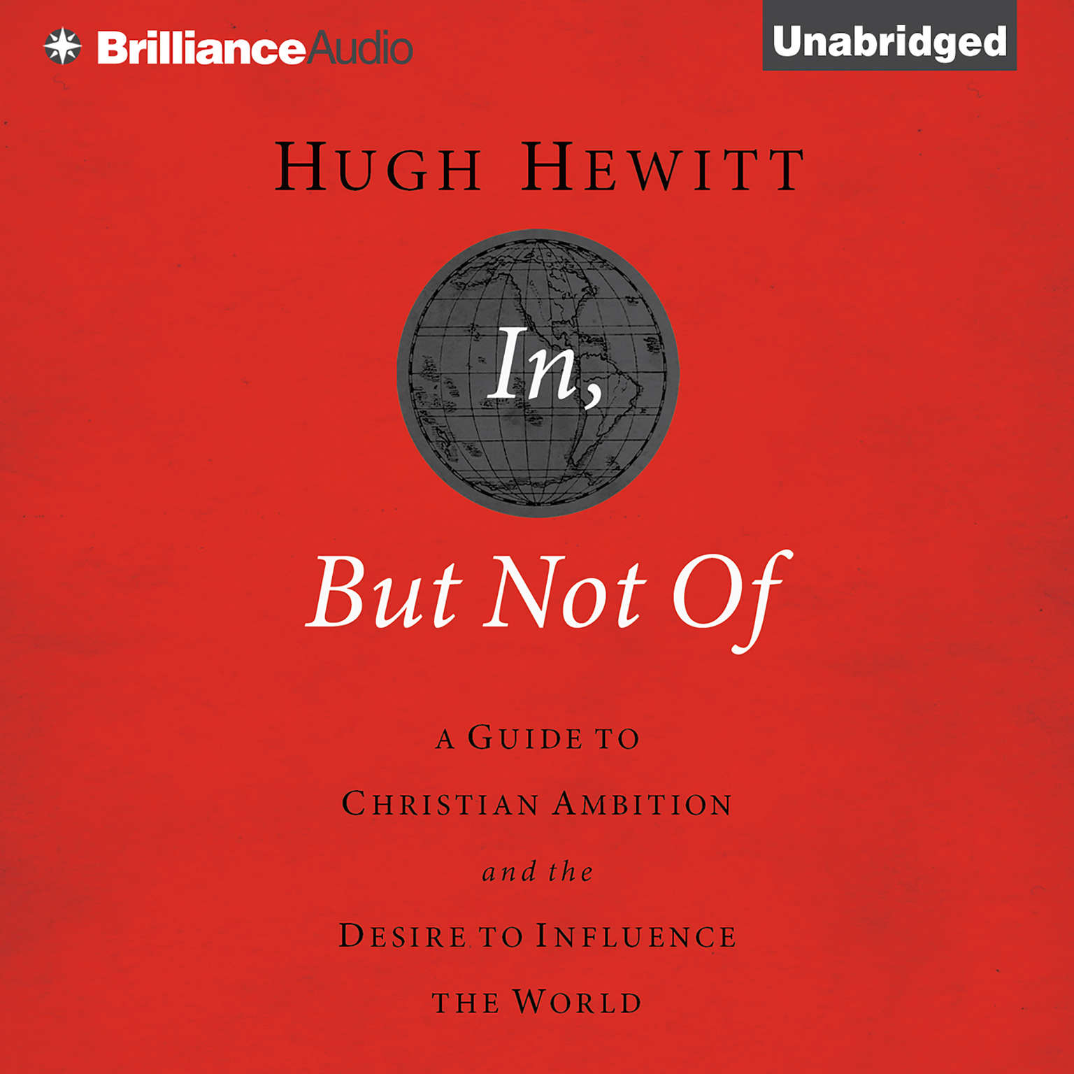 Printable In, But Not Of: A Guide to Christian Ambition and the Desire to Influence the World Audiobook Cover Art