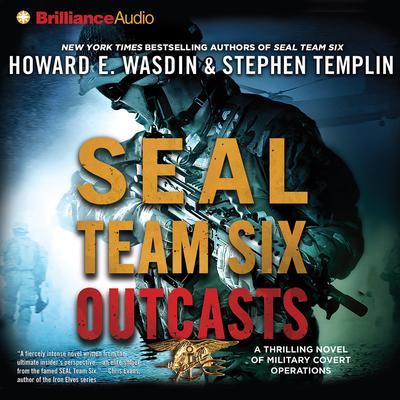 SEAL Team Six Outcasts (Abridged): A Novel Audiobook, by Howard E. Wasdin