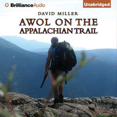 AWOL on the Appalachian Trail Audiobook, by David Miller