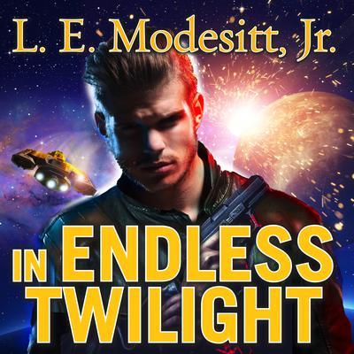 In Endless Twilight  Audiobook, by L. E. Modesitt