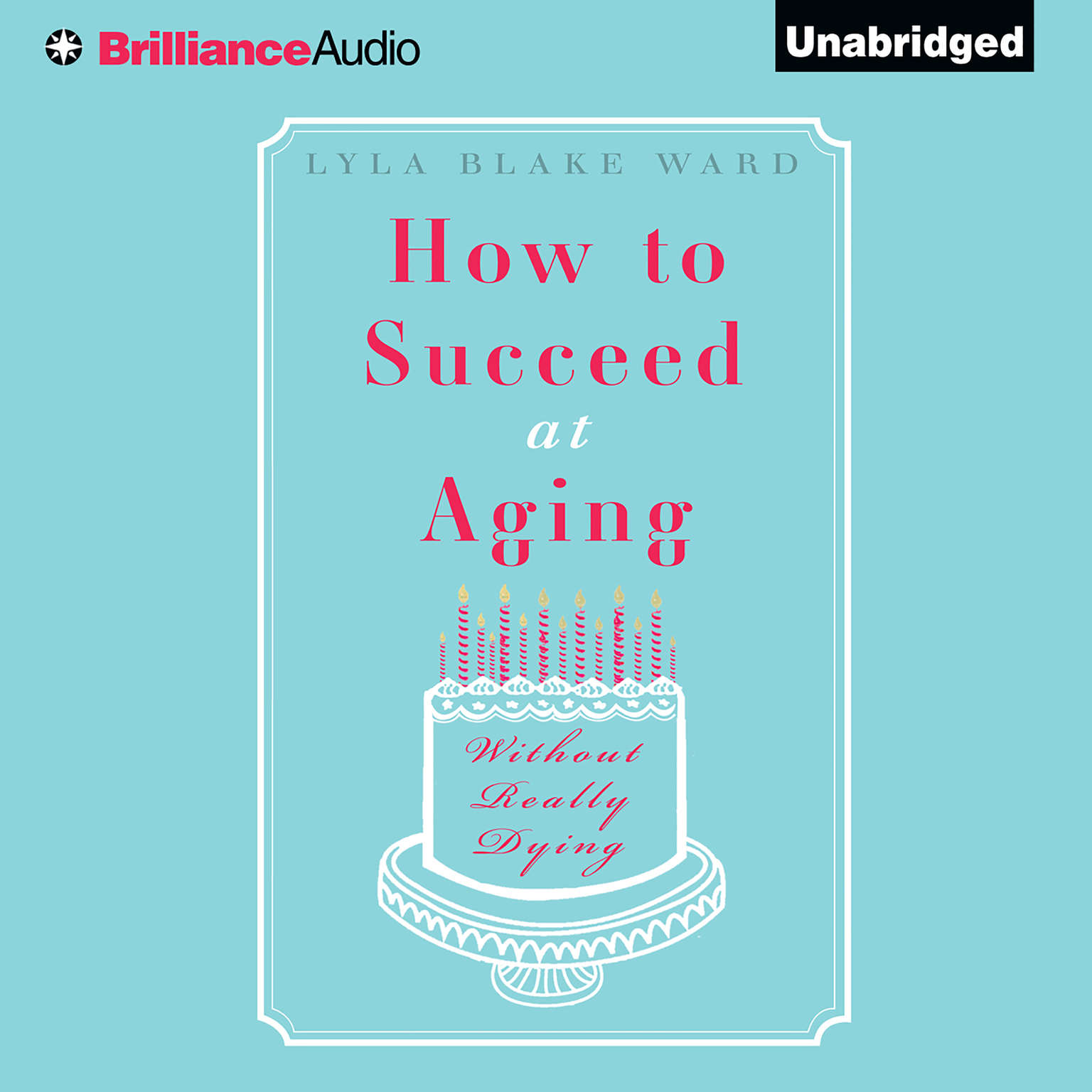 Printable How To Succeed At Aging Without Really Dying Audiobook Cover Art