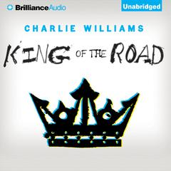 King of the Road Audiobook, by Charlie Williams