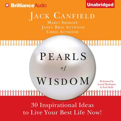 Pearls of Wisdom: 30 Inspirational Ideas to Live your Best Life Now! Audiobook, by Jack Canfield