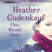 One Breath Away Audiobook, by Heather Gudenkauf
