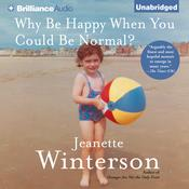 Why Be Happy When You Could Be Normal? Audiobook, by Jeanette Winterson