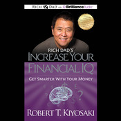 Increase Your Financial IQ: Get Smarter with Your Money Audiobook, by Robert T. Kiyosaki