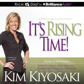 It's Rising Time!: What It Really Takes for the Reward of Financial Freedom Audiobook, by Kim Kiyosaki
