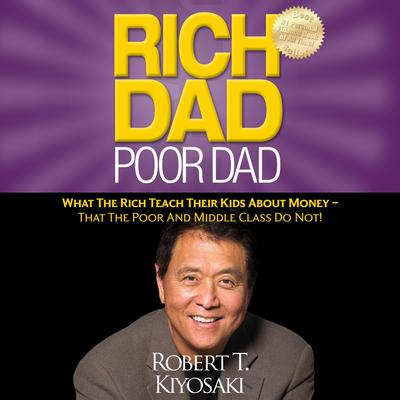 Rich Dad Poor Dad Audiobook, by Robert T. Kiyosaki