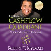Rich Dad's Cashflow Quadrant: Guide to Financial Freedom Audiobook, by Robert T. Kiyosaki