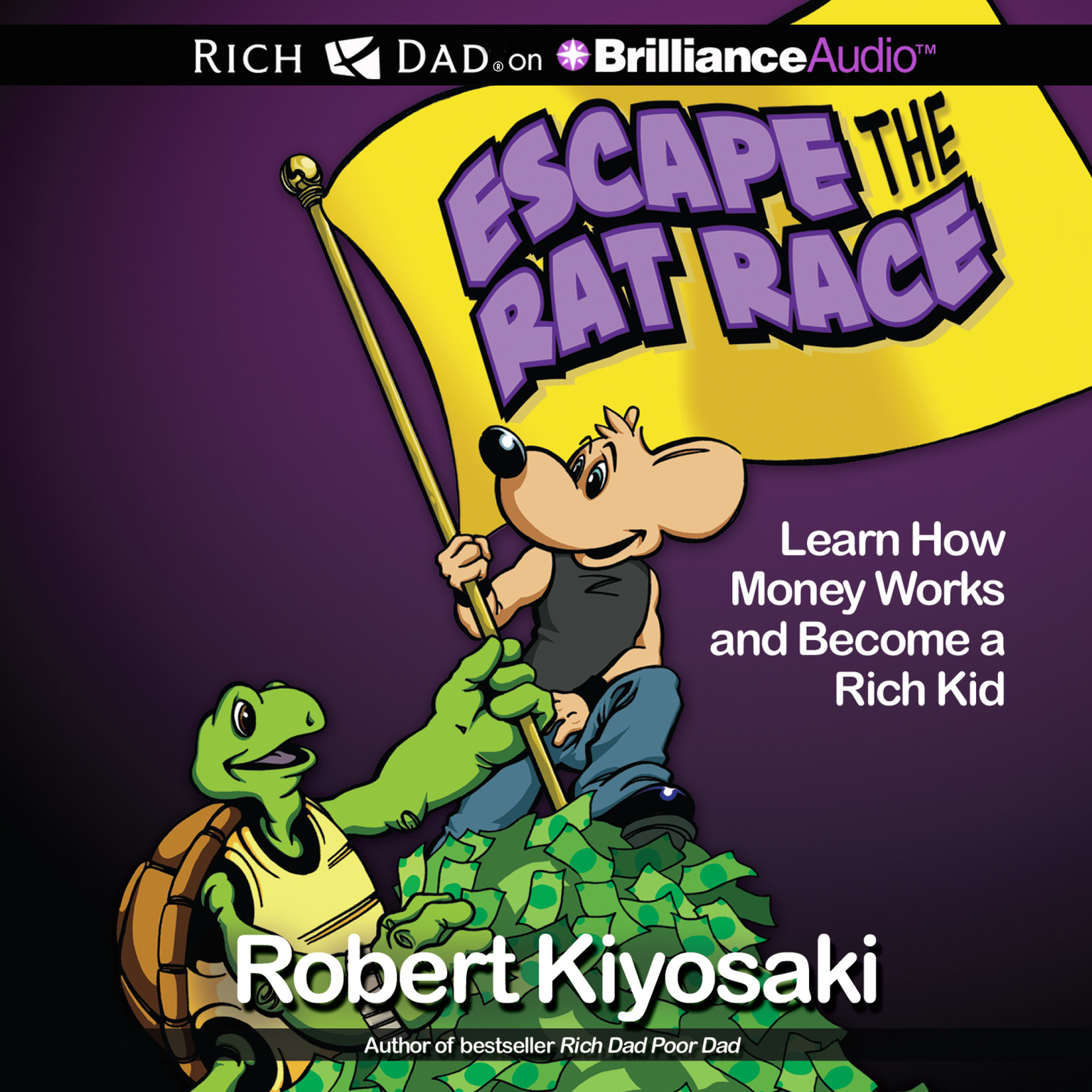 Printable Escape the Rat Race: Learn How Money Works and Become a Rich Kid Audiobook Cover Art