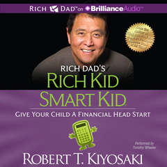 Rich Kid, Smart Kid: Give Your Child a Financial Head Start Audiobook, by Robert T. Kiyosaki