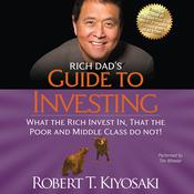Rich Dad's Guide to Investing: What the Rich Invest In, That the Poor and Middle Class Do Not!, by Robert T. Kiyosaki