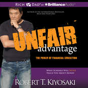 Unfair Advantage: The Power of Financial Education, by Robert T. Kiyosaki
