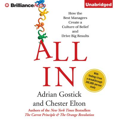 All In: How the Best Managers Create a Culture of Belief and Drive Big Results Audiobook, by Adrian Gostick