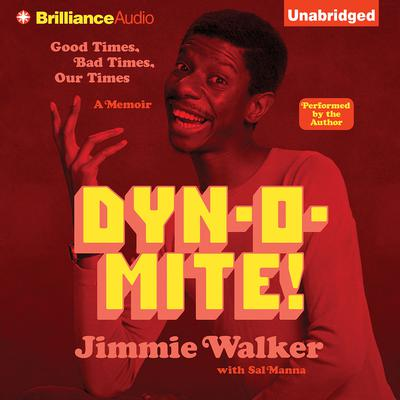 Dynomite!: Good Times, Bad Times, Our Times Audiobook, by Jimmie Walker