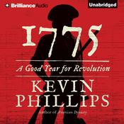 1775: A Good Year for Revolution Audiobook, by Kevin Phillips