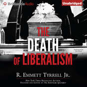 The Death of Liberalism, by R. Emmett Tyrrell
