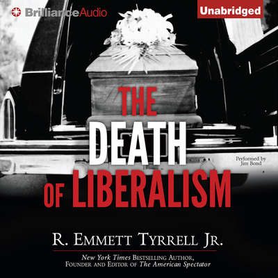 The Death of Liberalism Audiobook, by R. Emmett Tyrrell