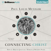 Connecting Christ: How to Discuss Jesus in a World of Diverse Paths Audiobook, by Paul Louis Metzger