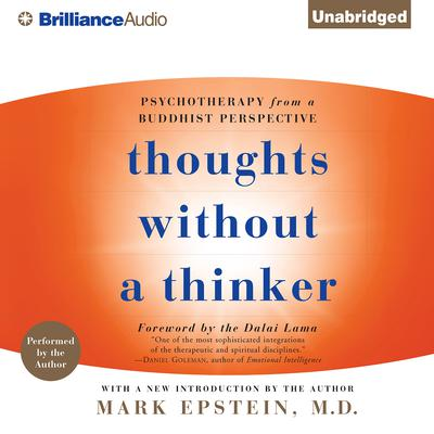 Thoughts Without a Thinker: Psychotherapy from a Buddhist Perspective Audiobook, by Mark Epstein