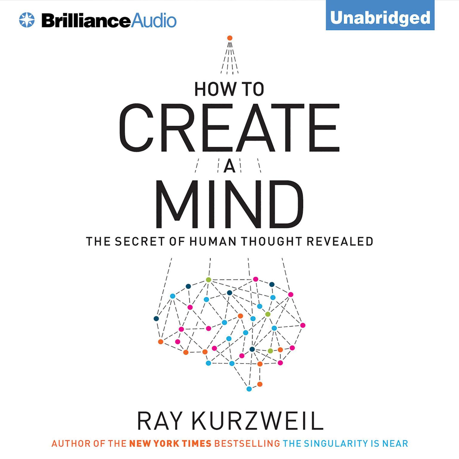 Printable How to Create a Mind: The Secret of Human Thought Revealed Audiobook Cover Art