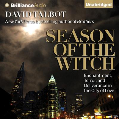 Season of the Witch: Enchantment, Terror, and Deliverance in the City of Love Audiobook, by David Talbot