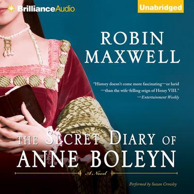The Secret Diary of Anne Boleyn Audiobook, by