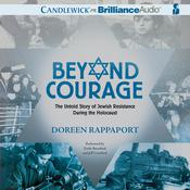 Beyond Courage: The Untold Story of Jewish Resistance During the Holocaust Audiobook, by Doreen Rappaport