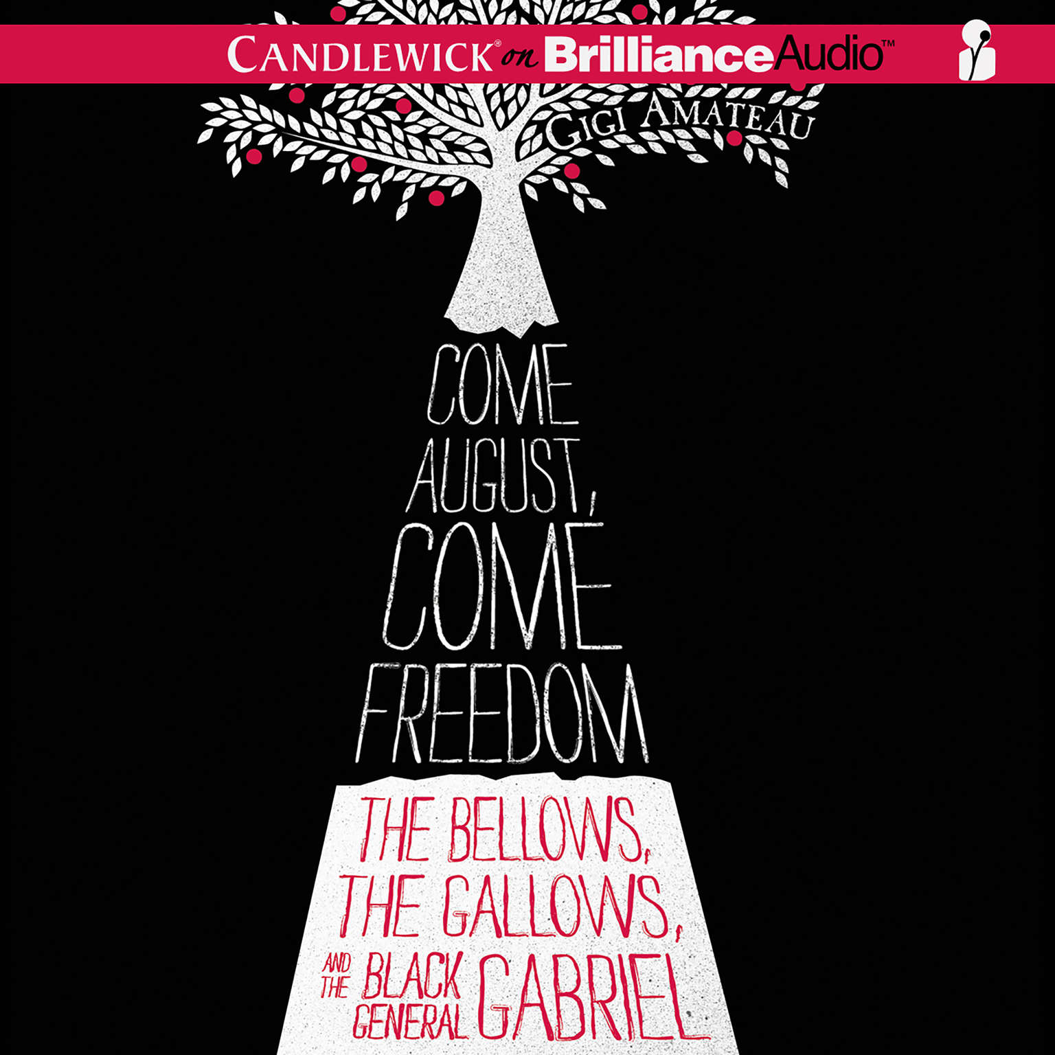 Printable Come August, Come Freedom: The Bellows, the Gallows, and the Black General Gabriel Audiobook Cover Art