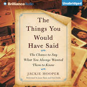 The Things You Would Have Said: The Chance to Say What You Always Wanted Them to Know, by Jackie Hooper